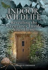 Indoor Wildlife - Cheshire, Gerard E - ISBN: 9781526751744