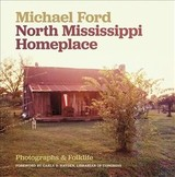 North Mississippi Homeplace - Ford, Michael - ISBN: 9780820354408