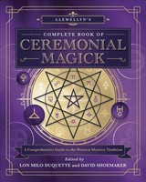 Llewellyn's Complete Book Of Ceremonial Magick - Skinner, Stephen/ DuQuette, Lon Milo/ Hauck, Dennis William/ Shoemaker, David/ Rankine, David - ISBN: 9780738760827