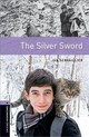 Oxford Bookworms Library: Level 4:: The Silver Sword - Serrailler, Ian - ISBN: 9780194791854