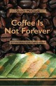 Coffee Is Not Forever - McCook, Stuart - ISBN: 9780821423875