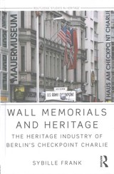 Wall Memorials And Heritage - Frank, Sybille (technical University Of Berlin, Germany) - ISBN: 9781138782938