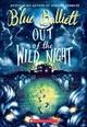 Out Of The Wild Night - Balliett, Blue - ISBN: 9780545867573