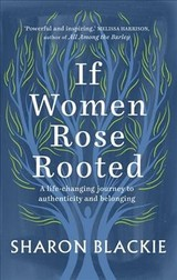 If Women Rose Rooted - Blackie, Sharon - ISBN: 9781912836017
