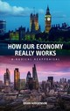 How Our Economy Really Works - Hodgkinson, Brian - ISBN: 9780856835292