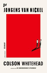 De jongens van Nickel - Colson Whitehead - ISBN: 9789025454579