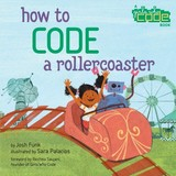 How To Code A Rollercoaster - Funk, Josh - ISBN: 9780425292037