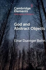 God And Abstract Objects - Bohn, Einar Duenger (universitet I Agder, Norway) - ISBN: 9781108457446