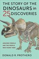 The Story Of The Dinosaurs In 25 Discoveries - Prothero, Donald R. - ISBN: 9780231186025