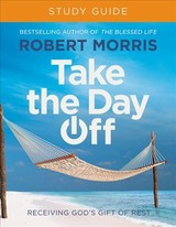 Take The Day Off Study Guide (study Guide) - Morris, Robert - ISBN: 9781546010135