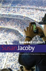 Why Baseball Matters - Jacoby, Susan - ISBN: 9780300244403