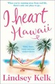 I Heart Hawaii - Kelk, Lindsey - ISBN: 9780008240196