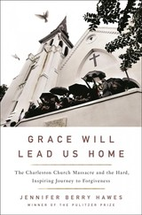 Grace Will Lead Us Home - Hawes, Jennifer Berry - ISBN: 9781250117762