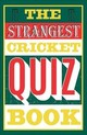 Strangest Cricket Quiz Book - Allen, Ian - ISBN: 9781911622185