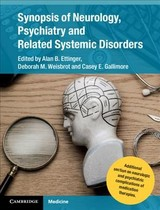 Synopsis Of Neurology, Psychiatry And Related Systemic Disorders - Ettinger, Alan B. (EDT)/ Weisbrot, Deborah M. (EDT)/ Gallimore, Casey E. (EDT) - ISBN: 9781107069565