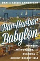 Bar Harbor Babylon - Landrigan, Leslie; Landrigan, Dan - ISBN: 9781608939015