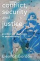Conflict, Security And Justice - Gordon, Eleanor - ISBN: 9781137610683