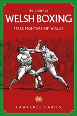 Story Of Welsh Boxing - Davies, Lawrence - ISBN: 9781785315039