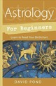 Astrology For Beginners - Pond, David - ISBN: 9780738758206
