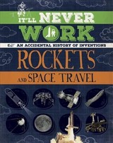 It'll Never Work: Rockets And Space Travel - Richards, Jon - ISBN: 9781445150277