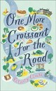 One More Croissant For The Road - Cloake, Felicity - ISBN: 9780008304935