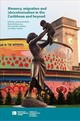 Memory, Migration And (de)colonisation In The Caribbean And Beyond - Webb, Jack (EDT)/ Westmaas, Roderick (EDT)/ Del Pilar Kaladeen, Maria (EDT)... - ISBN: 9781908857651
