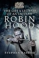 Life And Legend Of An Outlaw - Basdeo, Stephen - ISBN: 9781526729811
