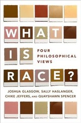 What Is Race? - Spencer, Quayshawn (assistant Professor, Assistant Professor, Department Of Philosophy, University Of Pennsylvania); Jeffers, Chike (associate Professor, Associate Professor, Department Of Philosophy, Dalhousie University); Haslanger, Sally (professor, Professor, Department Of Linguistics And Philosophy, Mit); Glasgow, Joshua (robert S. Blank Presidential Associate Professor Of Philosophy, Robert S. Blank Presidential Associate Professor Of Philosophy, Department Of Philosophy, Sonoma State University) - ISBN: 9780190610173