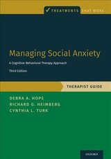 Managing Social Anxiety, Therapist Guide - Hope, Debra A. (director, Anxiety Disorders Clinic, Director, Anxiety Disorders Clinic, Department Of Psychology, University Of Nebraska-lincoln); Heimberg, Richard G. (director, Adult Anxiety Clinic, Director, Adult Anxiety Clinic, Temple University); Turk, Cynthia L. (professor, Department Of Psychology, Professor, Department Of Psychology, Washburn University) - ISBN: 9780190247591