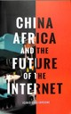 China, Africa, And The Future Of The Internet - Gagliardone, Iginio - ISBN: 9781783605224