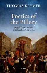 Poetics Of The Pillory - Keymer, Thomas (chancellor Henry N. R. Jackman University Professor Of English, University Of Toronto) - ISBN: 9780198744498