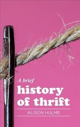 Brief History Of Thrift - Hulme, Alison - ISBN: 9781526128836