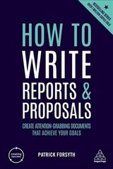How To Write Reports And Proposals - Forsyth, Patrick - ISBN: 9780749487089