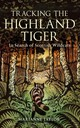 Tracking The Highland Tiger - Taylor, Ms Marianne - ISBN: 9781472900920