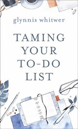 Taming Your To-do List - Whitwer, Glynnis - ISBN: 9780800736026