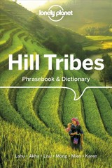 Lonely Planet Hill Tribes Phrasebook & Dictionary - Lonely Planet; Bradley, David; Court, Christopher; Jarkey, Nerida; Lewis, Paul W - ISBN: 9781786575616