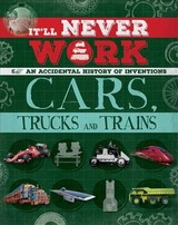 It'll Never Work: Cars, Trucks And Trains - Richards, Jon - ISBN: 9781445150239