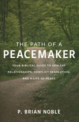 Path Of A Peacemaker - Noble, P. Brian - ISBN: 9780801094293