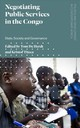 Negotiating Public Services In The Congo - de Herdt, Tom (EDT)/ Titeca, Kristof (EDT) - ISBN: 9781786994004