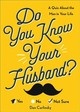 Do You Know Your Husband? - Carlinsky, Dan - ISBN: 9781728211305