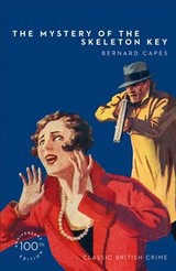 Mystery Of The Skeleton Key - Capes, Bernard - ISBN: 9780008369712