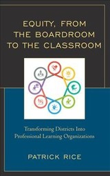 Equity, From The Boardroom To The Classroom - Rice, Patrick - ISBN: 9781475848687