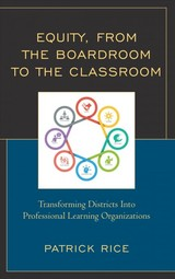 Equity, From The Boardroom To The Classroom - Rice, Patrick - ISBN: 9781475848670