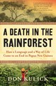 A Death In The Rainforest - Kulick, Don - ISBN: 9781616209049