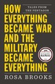 How Everything Became War And The Military Became Everything - Brooks, Rosa - ISBN: 9781476777870