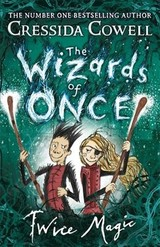Wizards Of Once: Twice Magic - COWELL, CRESSIDA - ISBN: 9781444941432