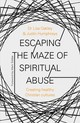 Escaping The Maze Of Spiritual Abuse - Oakley, Lisa; Humphreys, Justin - ISBN: 9780281081318