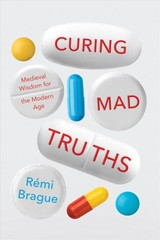 Curing Mad Truths - Brague, Remi - ISBN: 9780268105693