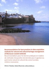 Recommendations For Best Practices In Data Acquisition Methods For Natural And Cultural Heritage Management Of Moroccan Coastal Wetlands - Trakadas, Athena (EDT)/ Mhammdi, Nadia (EDT) - ISBN: 9781789691504