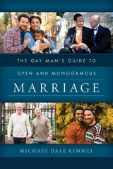 Gay Man's Guide To Open And Monogamous Marriage - Kimmel, Michael Dale - ISBN: 9781538129142